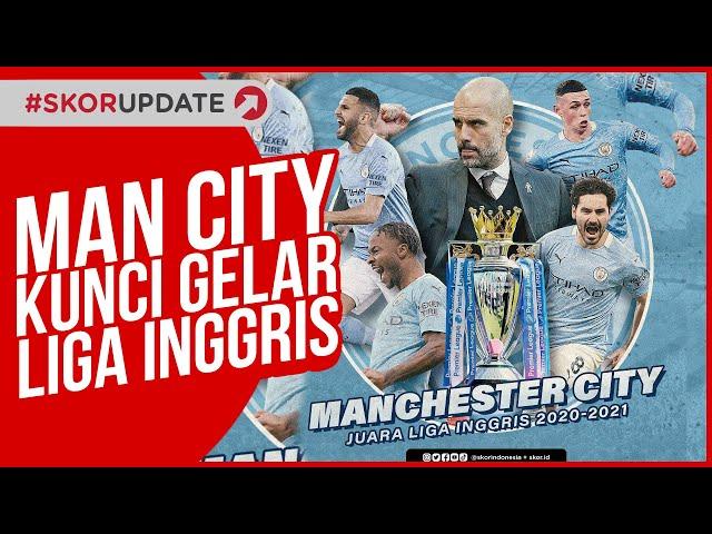 Manchester City Juara Liga Inggris Musim 2020-2021