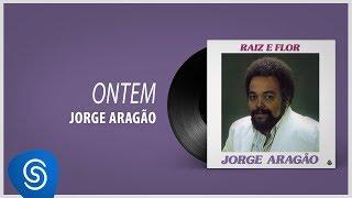 Jorge Aragão Ontem