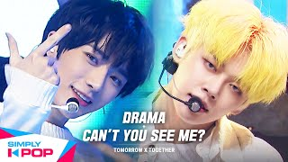 Drama + Cant You See Me?