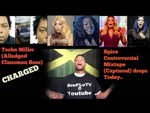 Tesha Miller Charged Spice Captured Out and more