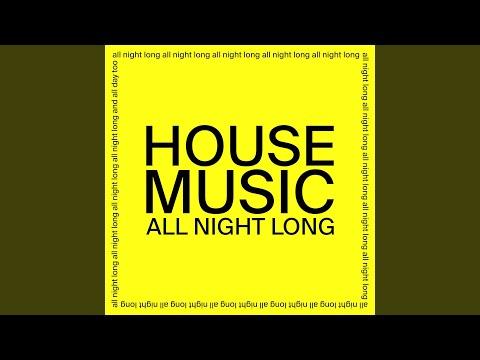 House Music All Night Long (Radio Edit)