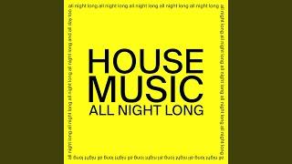House Music All Night Long (Radio Edit)