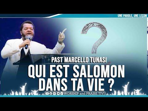 PAST MARCELLO TUNASI ► QUI EST SALOMON DANS TA VIE ?
