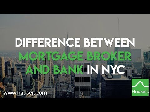 Difference Between Mortgage Broker and Bank in NYC (2019)   Hauseit