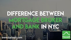 Difference Between Mortgage Broker and Bank in NYC (2019) | Hauseit