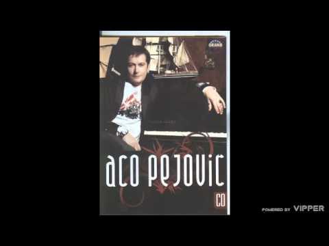 Aco Pejovic - Ako me volis idi od mene - (Audio 2008)