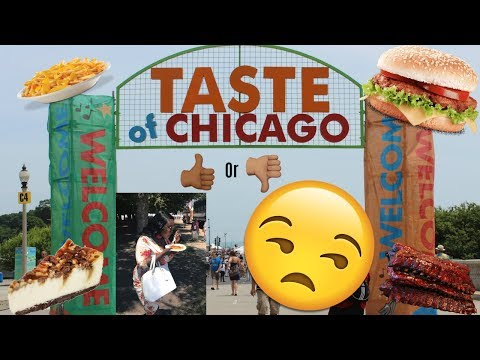Taste Of Chicago 2017 the good and bad!