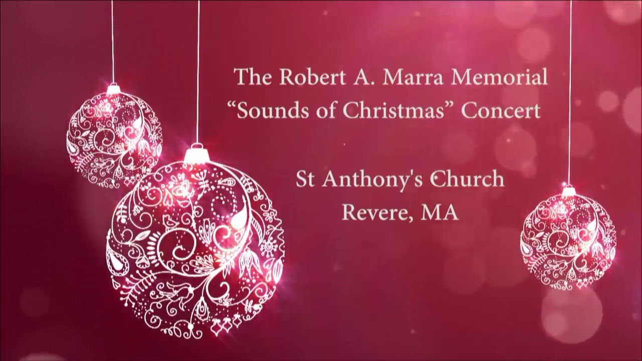 The Sounds Of Christmas 2020 St Anthonys Revere Ma Live  Sounds of Christmas Concert 2016   YouTube
