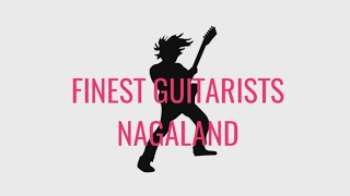SOME FINEST GUITARISTS FROM NAGALAND