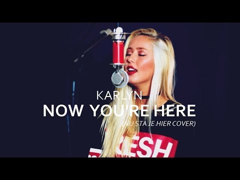 Now You're Here - SFB ft. Broederliefde & Ronnie Flex ('Nu Sta Je Hier' cover by Karlyn)