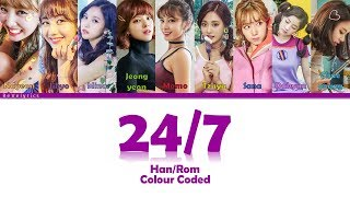[3.28 MB] TWICE (트와이스) 24/7 LYRICS (Han/Rom) COLOUR CODED