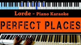 Lorde - Perfect Places - LOWER Key (Piano Karaoke / Sing Along) Mp3