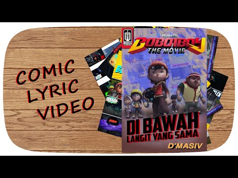 BoBoiBoy The Movie OST: D'MASIV - Di Bawah Langit Yang Sama (Comic Lyric Video)