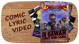BoBoiBoy The Movie OST: D'MASIV - Di Bawah Langit Yang Sama (Comic Lyric Video)