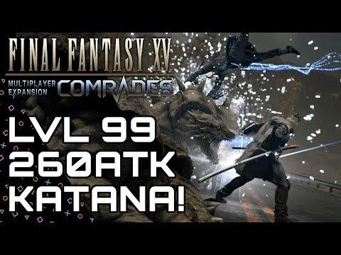 FFXV: COMRADES! Level 99 Katana! Best Katana Guide! Final Fantasy XV