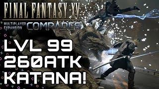 FFXV: YOLDAŞLAR! 99 Seviye Katana! En İyi Katana Rehberi. Final Fantasy XV