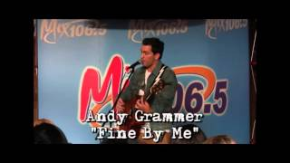 Andy Grammer - Fine By Me - LIVE