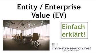 Enterprise Value / Entity Value (EV) - Erklärung und Definition auf deutsch