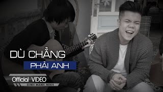 Dù chẳng phải anh= Đinh MẠnh Ninh live acoustic