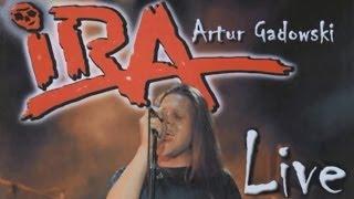IRA - Bierz Mnie (Live)