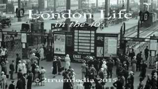 'London Life' in the 40's