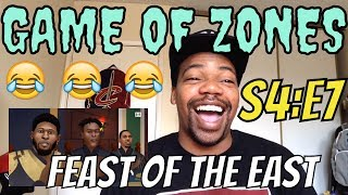 Game of Zones - S4:E7: 'Feast of the East' (REACTION)