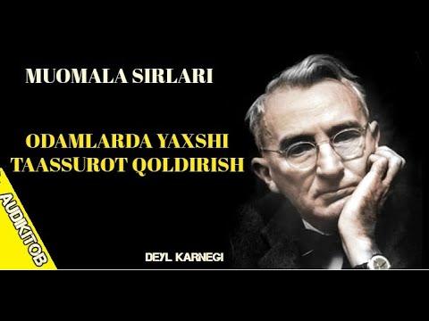 ODAMLARDA YAXSHI TAASSUROT QOLDIRISH. MUOMALA SIRLARI-DEYL KARNEGI 2-QISM (audiokitob)