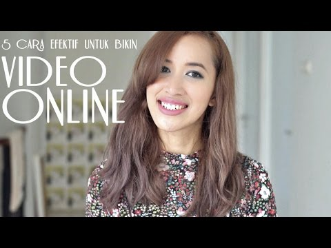 5 Cara efektif untuk bikin video online