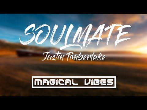 Soulmate - Justin Timberlake (Lyrics/Lyrical Video)