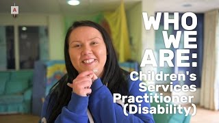 Who We Are: Children's Support Worker (Disabled Children)