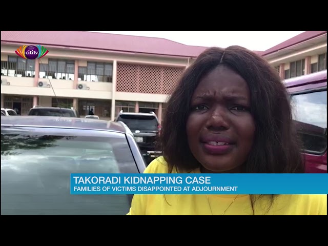 Takoradi Kidnapping Case: Families of victims disappointed at adjournment - Citi Newsroom