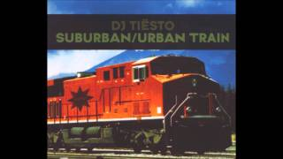 Tiësto - Suburban Train (Original Mix)