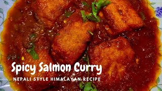 Nepali Style Spicy Salmon Curry | Tasty Salmon Fish Curry Recipe | Restaurant Style Salmon Curry