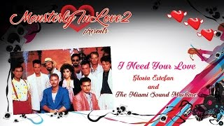 Gloria Stefan & The Miami Sound Machine - I Need Your Love