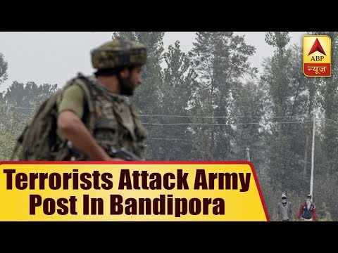 Jammu Kashmir: Terrorists Attack Army Post In Bandipora | ABP News