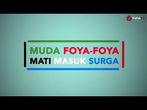 Motion Graphic: Muda Foya-Foya Mati Masuk Surga - Ustadz Muhammad Nuzul Dzikri