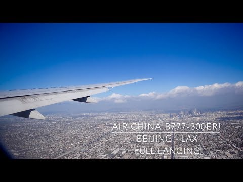 (HD) [FULL LANDING] AIR CHINAB777-300ER!!| BEIJING - LOS ANGELES | CA 997 (DOWNTOWN L.A. VIEW!!)