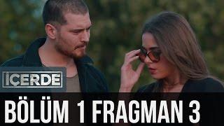 İçerde 1. Bölüm 3. Fragman