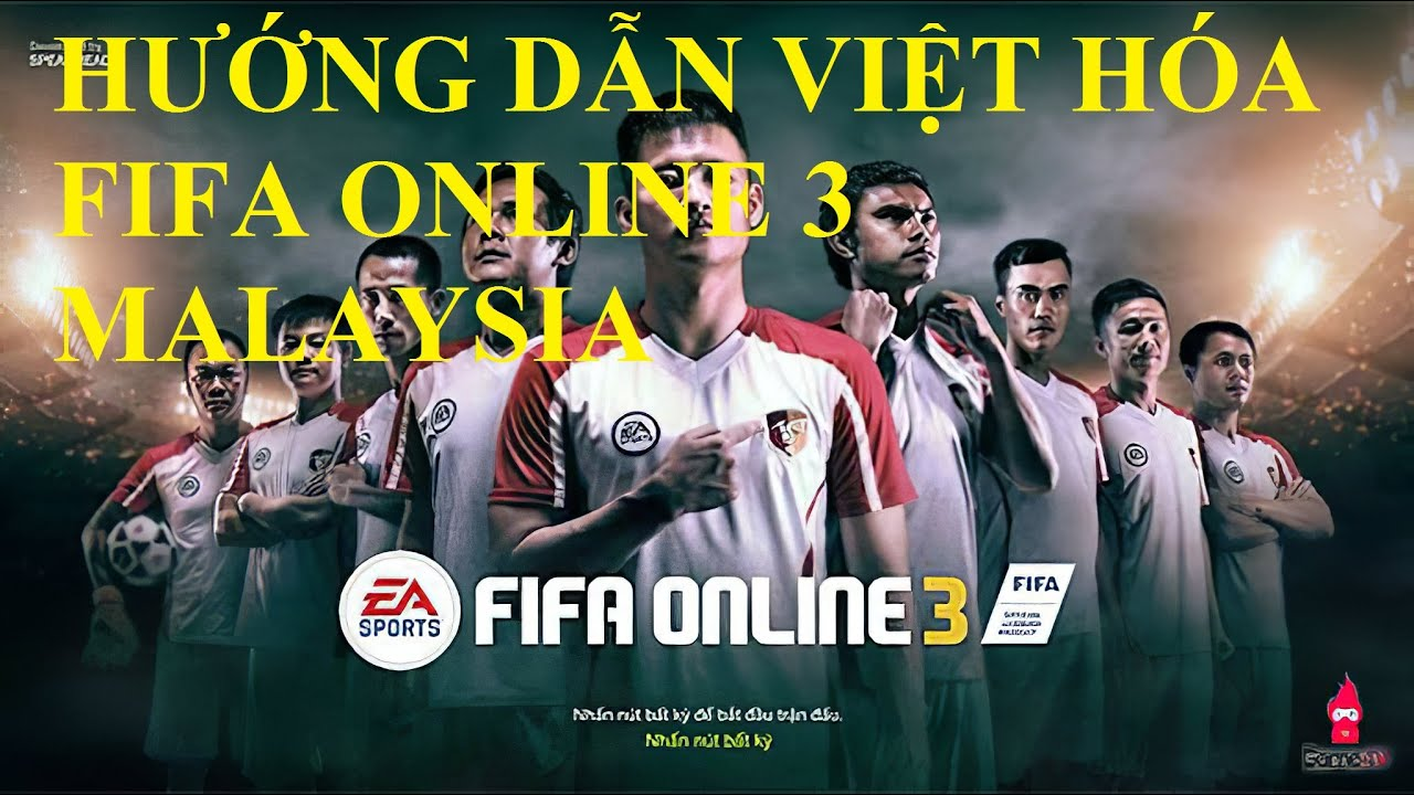 [SHARE] Hướng dẫn cài đặt Việt hóa Fifa online 3 Malaysia – Cực dễ và nhanh chóng – chỉ có 36MB