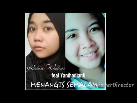 Menangis Semalam Ratna Wulan feat Yanihadianti.mp4