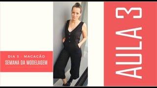 Semana de Modelagem - Aula 3 - Passo a Passo do Macacão