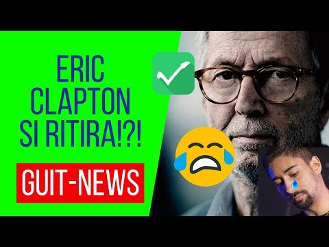 ERIC CLAPTON SI RITIRA?!?! 😢 😢