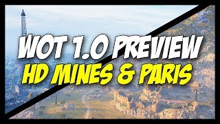 ► WOT 1.0 - HD Mines and HD Paris Maps Gameplay Preview - World of Tanks 1.0 Update Preview