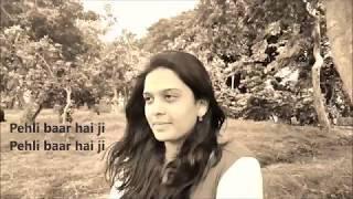 Pehli Baar | Dhadak | Ajay-Atul|Romentic Song | Surbhi Patel | Raw | Lyrics |Female cover
