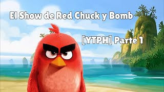 【YTPH】 Angry Birds: El Show de Red Chuck y Bomb PARTE 1