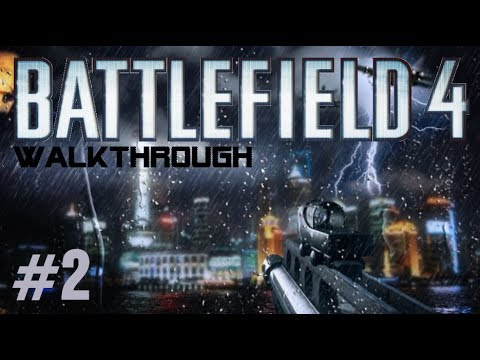 Battlefield 4 Gameplay Walkthrough Part 2 Campaign Mission 2 SHANGHAI - BF4 Story Xbox360