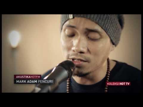 MARK ADAM - PENCURI (LIVE) - Akustik Hot - #HotTV