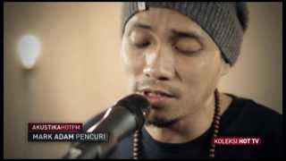 MARK ADAM - PENCURI (LIVE) #HotTV #HotFM