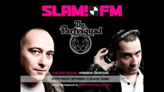 The Partysquad SLAM! FM Weekend Takeover 5th of July