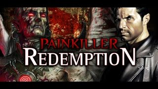 Painkiller: Redemption Full game playthrough/walkthrough